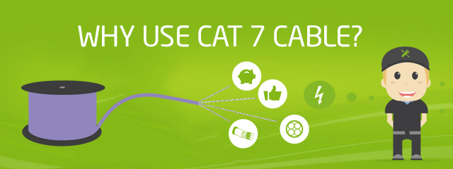 4 simple reasons why choosing cat 7 cable really pays off